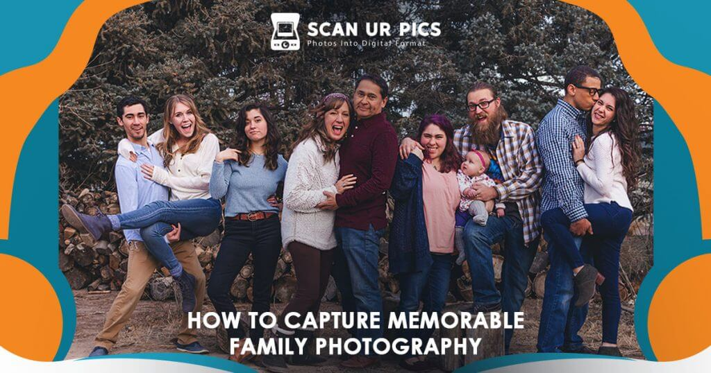 How to Capture Memorable Family Photography